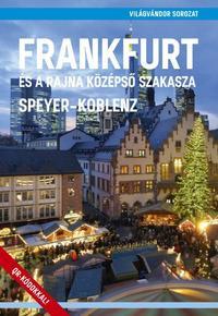 Frankfurt és a Rajna középső szakasza - Speyer - Koblenz -  (Könyv)