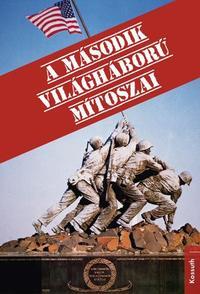 Jean Lopez, Olivier Wieviorka: A második világháború mítoszai -  (Könyv)