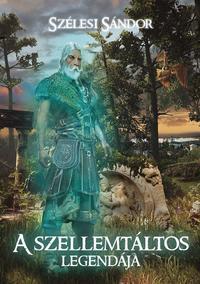 Szélesi Sándor: A szellemtáltos legendája -  (Könyv)