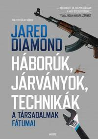 Jared Diamond: Háborúk, járványok, technikák - A társadalmak fátumai -  (Könyv)