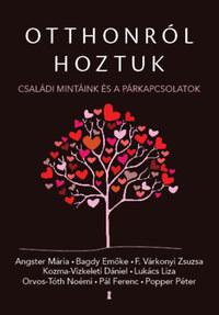 Otthonról hoztuk - Családi mintáink és a párkapcsolatok -  (Könyv)