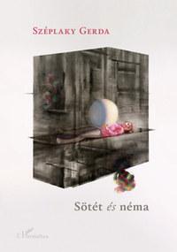 Széplaky Gerda: Sötét és néma -  (Könyv)