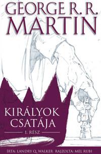 George R. R. Martin, Landry Q. Walker: Trónok harca: Királyok csatája I. -  (Könyv)