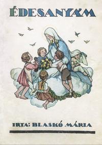 Blaskó Mária: Édesanyám -  (Könyv)