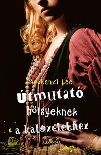 Mackenzie Lee: Útmutató hölgyeknek a kalózélethez -  (Könyv)