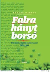Lóránt Károly: Falra hányt borsó - Harcban a neoliberalizmussal 1972-1999 -  (Könyv)