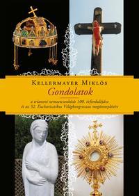 Kellermayer Miklós: Gondolatok -  (Könyv)