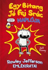 Jeff Kinney: Egy Bitang Jó Fej Srác Naplója - Rowley Jefferson emlékiratai -  (Könyv)