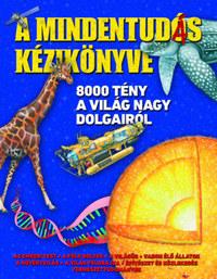 A mindentudás kézikönyve - 8000 tény a világ nagy dolgairól -  (Könyv)