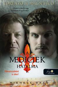 Michele Gazo: Lorenzo Il Magnifico - A Mediciek hatalma 1. -  (Könyv)
