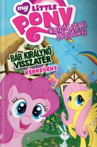 Katie Cook: My Little Pony: Báb Királynő visszatér -  (Könyv)