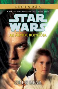Greg Bear: Star Wars: Az álmok bolygója -  (Könyv)