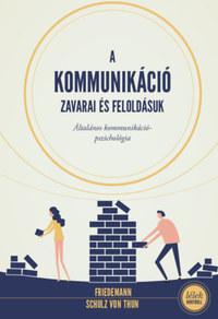 Friedemann Schulz von Thun: A kommunikáció zavarai és feloldásuk - Általános kommunikációpszichológia -  (Könyv)