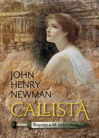 John Henry Newman: Callista - Regény a III. századból -  (Könyv)