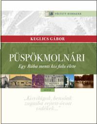 Kuglics Gábor: Püspökmolnári - Egy Rába menti kis falu élete -  (Könyv)
