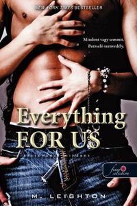 M. Leighton: Everything For Us - Kettőnkért mindent - Rossz fiúk 3. -  (Könyv)