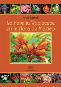 Dr. Borhidi Attila: La Familia Rubiaceae en la Flora de México -  (Könyv)