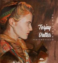 Torjay Valter: Önvallomás - Torjay Valter festőművész -  (Könyv)