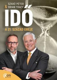 Brian Tracy, Szabó Péter: Idő: A 21. század ereje -  (Könyv)