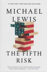 Michael Lewis: The Fifth Risk -  (Könyv)