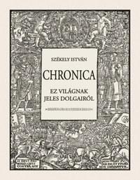 Székely István: Chronica - Ez világnak jeles dolgairól -  (Könyv)