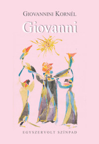 Giovannini Kornél: Giovanni - Egyszervolt Színpad -  (Könyv)
