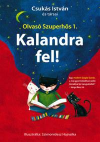Csukás István: Kalandra fel! - Olvasó Szuperhős 1. -  (Könyv)