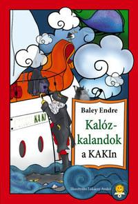 Baley Endre: Kalózkalandok a KAKIn! -  (Könyv)