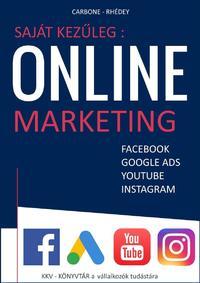 L. Carbone: Saját kezűleg : Online marketing - Facebook, Google Ads, Google Shopping, Youtube, Instagram -  (Könyv)