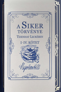Napoleon Hill: A Siker Törvénye Tizenhat Leckében I-IV. Kötet -  (Könyv)