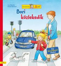 Liane Schneider, Annette Steinhauer: Bori közlekedik - Barátnőm, Bori -  (Könyv)