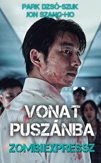 Park Dzso-szuk, Jon Szang-ho: Vonat Puszánba - Zombiexpressz -  (Könyv)