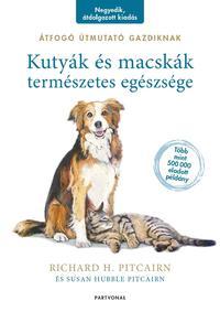 Richard H. Pitcairn, Susan Hubble Pitcairn: Kutyák és macskák természetes egészsége - Átfogó útmutató gazdiknak -  (Könyv)