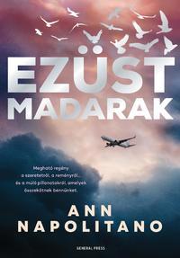Ann Napolitano: Ezüst madarak -  (Könyv)