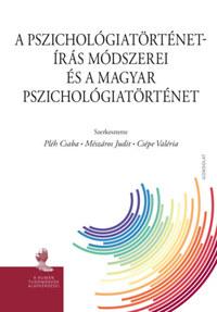 Pléh Csaba, Mészáros Judit, Csépe Valéria: A pszichológiatörténet-írás módszerei és a magyar pszichológiatörténet -  (Könyv)