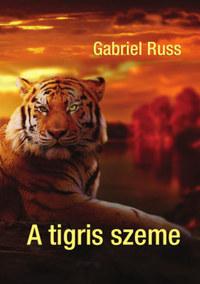 Gabriel Russ: A tigris szeme -  (Könyv)