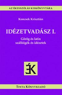 Idézetvadász I. - Görög és latin szállóigék és idézetek -  (Könyv)