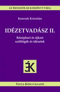 Idézetvadász II. - Középkori és újkori szállóigék és idézetek -  (Könyv)
