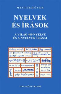 Nyelvek és írások - A világ 400 nyelve és a nyelvek írásai -  (Könyv)