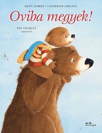 Catherine Leblanc, Dany Aubert: Oviba megyek! -  (Könyv)