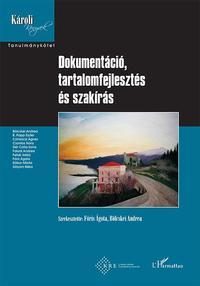 Dokumentáció, tartalomfejlesztés és szakírás -  (Könyv)