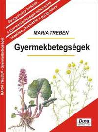 Maria Treben: Gyermekbetegségek - MEGELŐZÉS - FELISMERÉS - GYÓGYÍTÁS -  (Könyv)