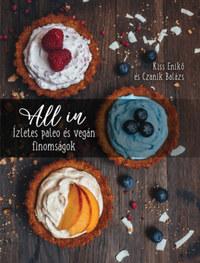 Kiss Enikő, Czanik Balázs: All In - Ízletes paleo és vegán finomságok -  (Könyv)
