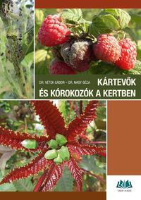 Dr. Vétek Gábor, Dr. Nagy Géza: Kártevők és kórokozók a kertben - Károsítók azonosítása és a védekezés lehetőségei -  (Könyv)