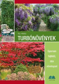 Till Hägele: Turbónövények - Gyorsan fejlődő, dús növényzet -  (Könyv)