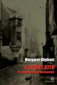 Margaret Oliphant: A kitárt ajtó - és más túlvilági történetek -  (Könyv)
