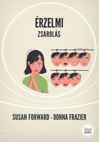 Donna Frazier, Susan Forward: Érzelmi zsarolás -  (Könyv)