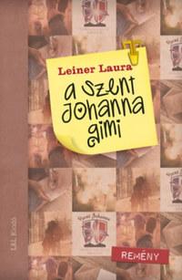 Leiner Laura: A Szent Johanna gimi 5. - Remény -  (Könyv)