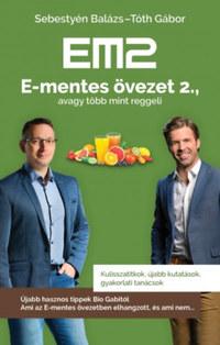 Sebestyén Balázs, Tóth Gábor: E-mentes övezet 2., avagy több mint reggeli -  (Könyv)