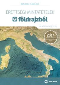 Barta Ágnes, Dr. Barta Erika: Érettségi mintatételek földrajzból (120 középszintű tétel) - A 2017-től érvényes érettségi követelményrendszer alapján -  (Könyv)